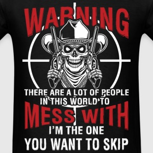 Gun Rights - I'm the one you want to skip t - shir - Men's T-Shirt