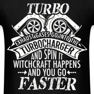 Racer - Turbo Witchcraft happens and you go faster - Men's T-Shirt
