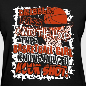 This basketball girl knows hooking shot - Women's T-Shirt