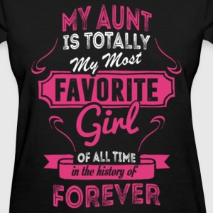 My aunt - My most favorite girl of all time - Women's T-Shirt