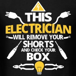 Electrician - This electrician remove your shorts - Men's T-Shirt