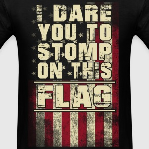 American flag - I dare you to stomp - Military - Men's T-Shirt
