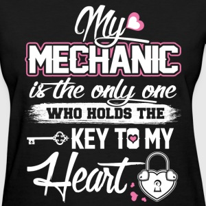 My mechanic - Who holds the key to my heart - Women's T-Shirt