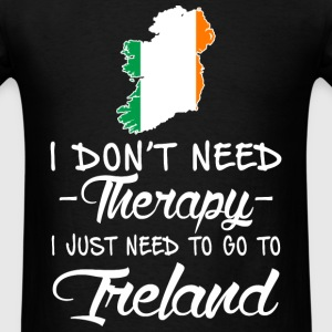 Irish - I just need to go to Ireland t-shirt - Men's T-Shirt
