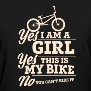 Bicycle - Yes this is my bike and you can't ride - Women's T-Shirt