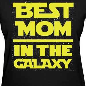 Best mom in the galaxy awesome t-shirt - Women's T-Shirt