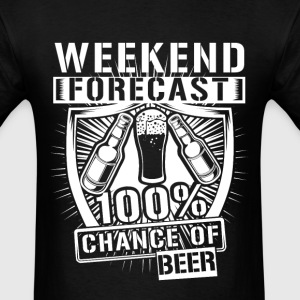 Weekend forecast 100% chance of beer - Men's T-Shirt