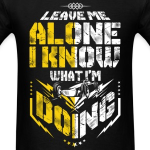 F1 - Leave me alone I know what I'm doing - Men's T-Shirt