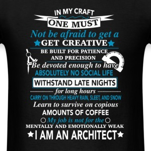 Architect - My job is not for the mentally weak - Men's T-Shirt