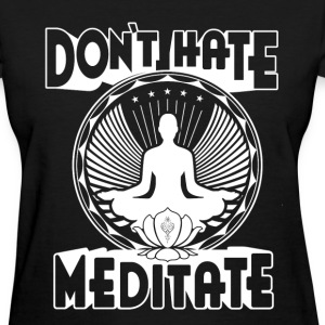 Mediate - Don't hate mediatte awesome t-shirt - Women's T-Shirt