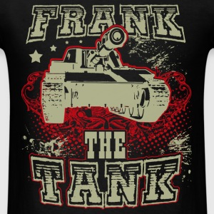 Tank - Frank the tank awesome t-shirt for fans - Men's T-Shirt