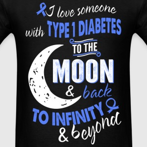 Someone with type 1 diabetes - Infinity, beyond - Men's T-Shirt