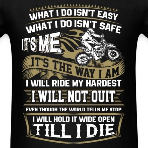 Rider - I will hold it wide open till I die - Men's T-Shirt