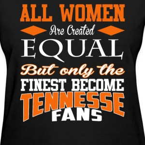 Tennesse fans - All women are created equal - Women's T-Shirt