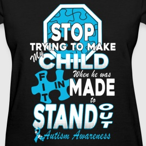 Autism Awareness - Stop trying making my child fit - Women's T-Shirt