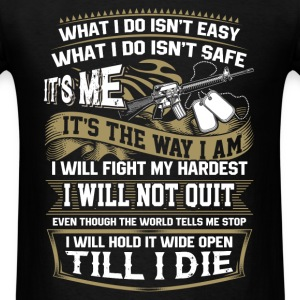 Trooper - I will hold it wide open till I die - Men's T-Shirt