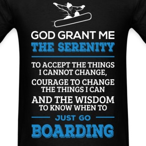 Go Boarding - Serenity, courage and the wisdom - Men's T-Shirt
