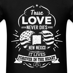 New mexico - It lives forever in the heart t - shi - Men's T-Shirt