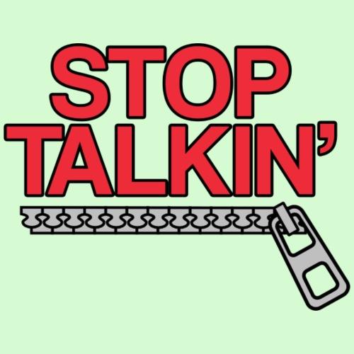Stop Talkin'