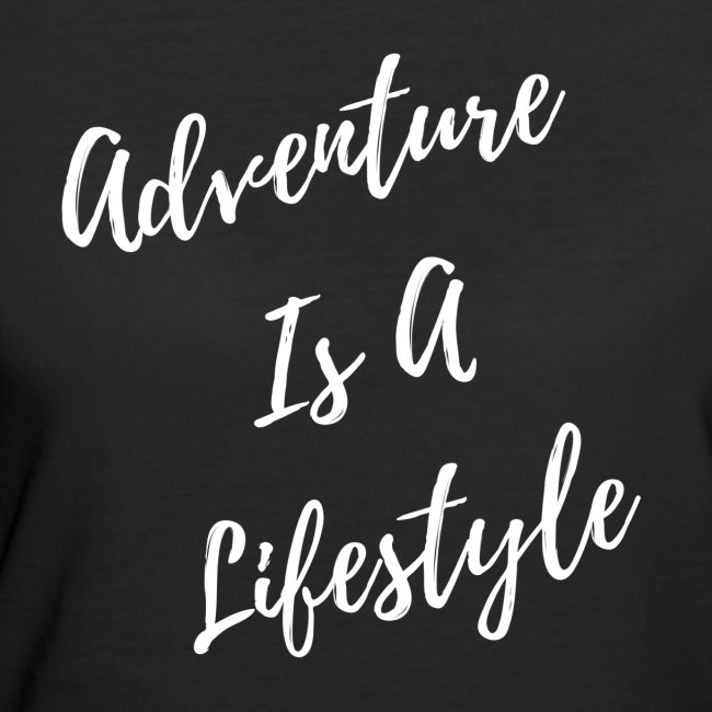 Adventure Is a Lifestyle - White lettering