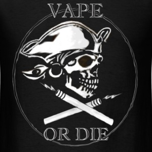 Vape or Die - Men's T-Shirt