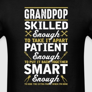 Grandpop Skilled Enough To Take it Apart T-Shirt T-Shirts - Men's T-Shirt