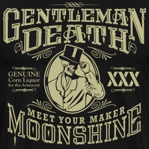 Gentleman Death Meet Your Maker Moonshine - Men's Premium T-Shirt