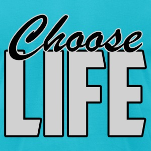 CHOOSE LIFE - Men's T-Shirt by American Apparel