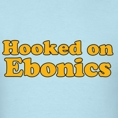Hooked on Ebonics