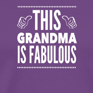 This Grandma Is Fabulous - Men's Premium T-Shirt