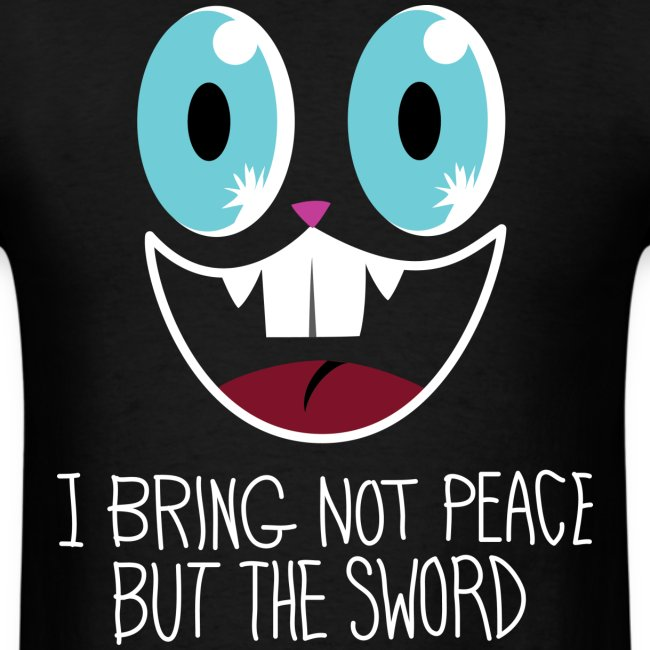 I bring not peace but the sword