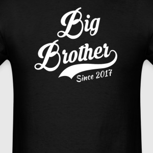 Big Brother Since 2017 T-Shirt T-Shirts - Men's T-Shirt