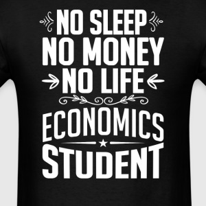 Economics Student No Sleep Life Money T-shirt T-Shirts - Men's T-Shirt