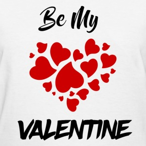 BE MY VALENTINE 1112323123.png T-Shirts - Women's T-Shirt