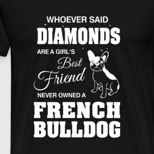 Never Owned A French Bulldog T-Shirts - Men's Premium T-Shirt