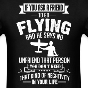 Flying (RC Plane)  If You Ask A Friend And He Says T-Shirts - Men's T-Shirt