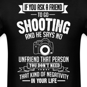 Shooting (DSLR) If You Ask A Friend And He Says N) T-Shirts - Men's T-Shirt