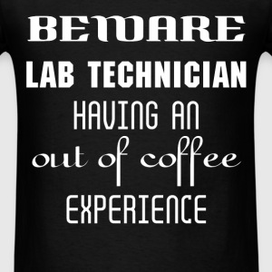 Lab technician - Beware Lab technician having an o - Men's T-Shirt