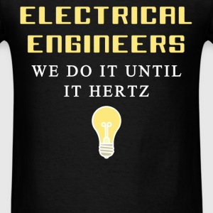Electrical engineer - Electrical engineers We do i - Men's T-Shirt