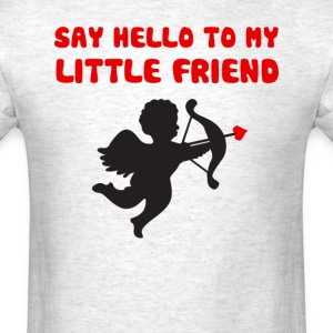 Say Hello To My Little Friend Valentine's Day T-Shirts - Men's T-Shirt