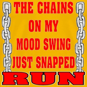The Chains On My Mood Swing Just Snapped RUN - Men's Premium T-Shirt
