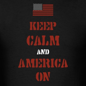 Keep Calm And America On - Men's T-Shirt
