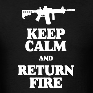 Keep Calm and Return Fire AR15 T - Men's T-Shirt