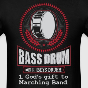 Bass Drum  God's gift to Marching Band T-Shirt T-Shirts - Men's T-Shirt