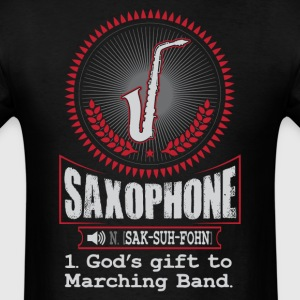 Saxophone God's gift to Marching Band T-Shirt T-Shirts - Men's T-Shirt