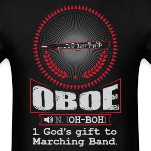 Oboe  God's God's gift to Marching Band T-Shirt T-Shirts - Men's T-Shirt