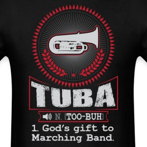 Tuba God's gift to Marching Band T-Shirt T-Shirts - Men's T-Shirt