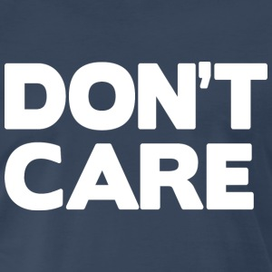 Don't care (dark) T-Shirts - Men's Premium T-Shirt