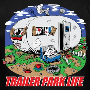 Trailer Park Life T-Shirts - Men's T-Shirt