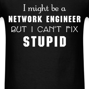 Network engineer - I might be a Network engineer B - Men's T-Shirt